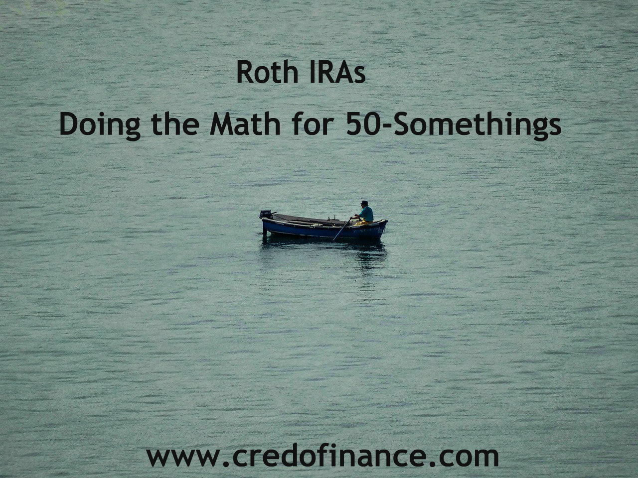 Roth IRAs – Doing the Math for 50-Somethings