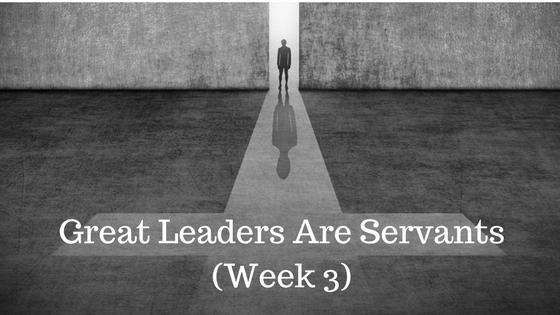 Great Leaders Are Servants – Jesus CEO Week 3 - Credo Financial Services - Atlanta GA