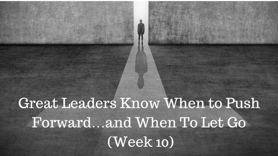 Great Leaders Know When to Push Forward…and When To Let Go - Credo Financial Services - Atlanta GA