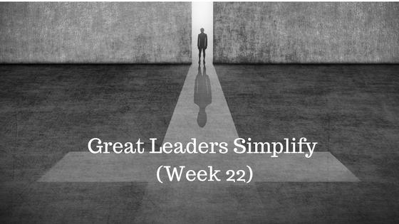 Great Leaders Simplify - Week