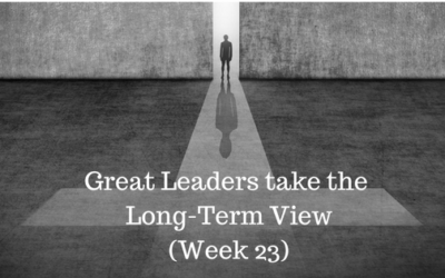 Great Leaders take the Long-Term View - Credo Financial Services - Week 23