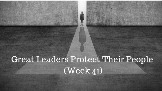 Great Leaders Protect Their People