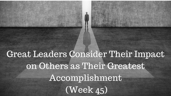 Great Leaders Consider Their Impact on Others as Their Greatest Accomplishment - Credo CFOs & CPAs - Atlanta GA