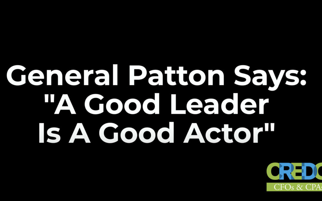 """Colonel Rick White: General Patton Says """"A Good Leader Is A Good Actor"""""""