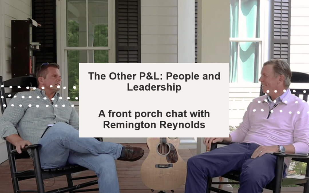 The Other P&L: People and Leadership – Remington Reynolds